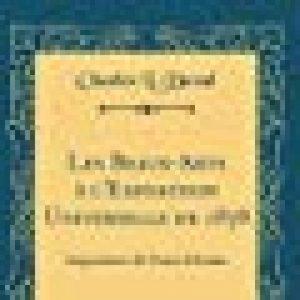 Les Beaux-Arts L'Exposition Universelle de 1878: Impressions Et Notes D'Artiste (Classic Reprint) de la marque Charles L Duval image 0 produit